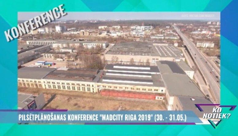 """Pilsētplānošanas konference """"Madcity Riga 2019"""""""