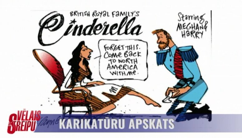 Karikatūru apskats: Britu karaliskās ģimenes Pelnrušķīte