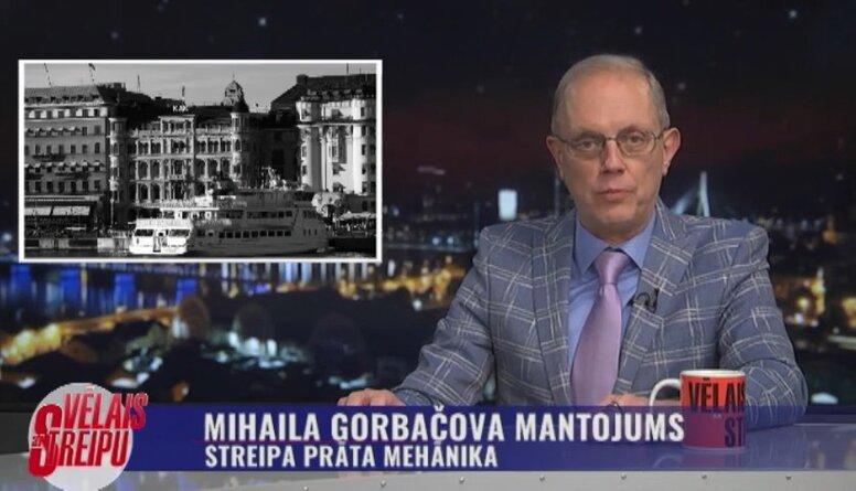 Streipa prāta mehānika: Mihaila Gorbačova mantojums