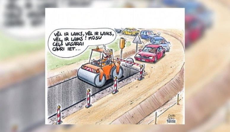 Karikatūru apskats: Sākusies ceļu remonta sezona