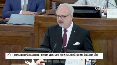 Latvijas Valsts prezidents uzrunā Saeimu ārkārtas sēdē