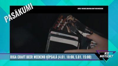 Tikai vēl šovakar! Riga Craft Beer Weekend Ķīpsalā