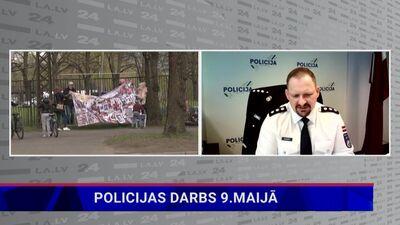 Armands Ruks par policijas darbu 9. maijā