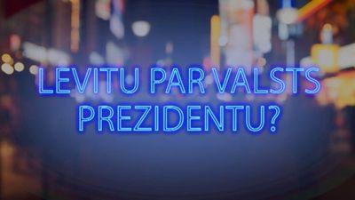 Tvitersāga: Levitu par Valsts prezidentu?