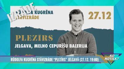 """Jelgavā un citviet - Rūdolfa Kugrēna stāvizrāde """"Plezīrs"""""""