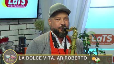 26.07.2017 La Dolce Vita. Ar Roberto 2. daļa