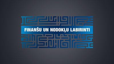 Finanšu un nodokļu labirinti