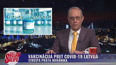 Streipa prāta mehānika: Vakcinācija pret Covid-19 Latvijā