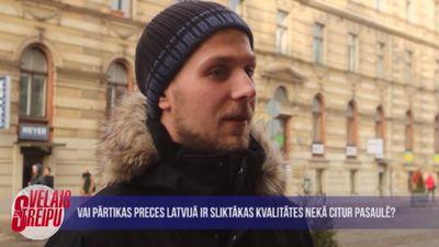 Vai pārtikas preces Latvijā ir sliktākas kvalitātes nekā citur pasaulē?